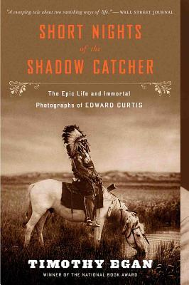 Short Nights of the Shadow Catcher by Timothy Eagan